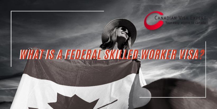 What is a Federal Skilled Worker Visa?